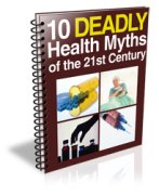 10 Deadly Health Myths