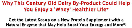 Why This Century Old Dairy By-Product Could Help You Enjoy a 'Whey' Healthier Life*